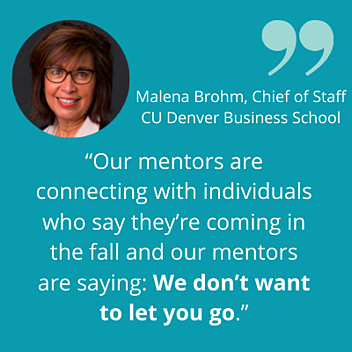 """Our mentors are connecting with individuals who say they're coming in the fall and our mentors are saying_ We don't want to let you go."""