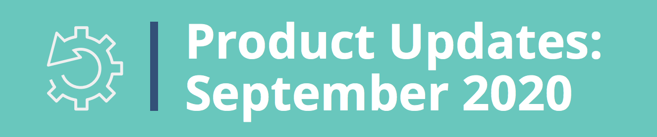 Sept 2020 Product Updates