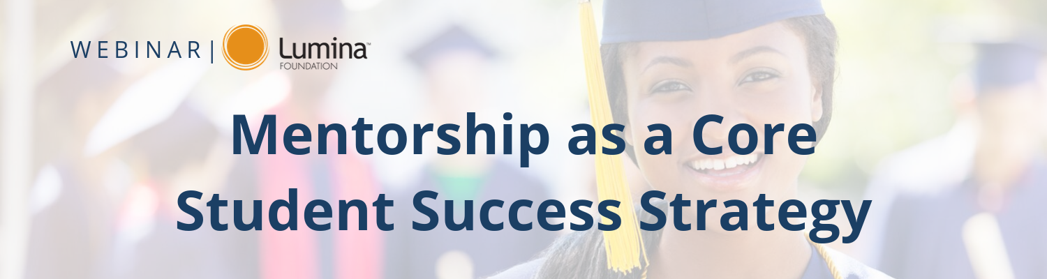 Live Webinar: Mentorship as a Core Student Success Strategy